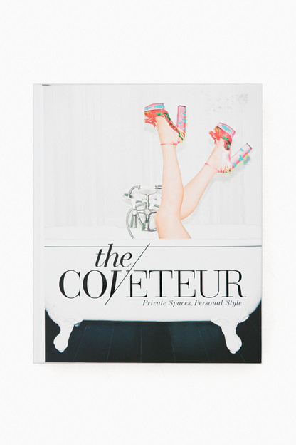 Coveteur: Private Spaces, Personal Style