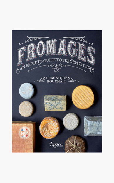 fromages: an expert's guide to french cheeses
